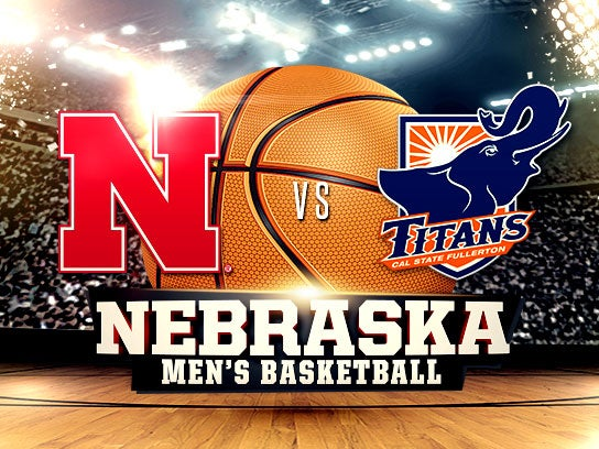 More Info for Nebraska Men vs. Cal State Fullerton