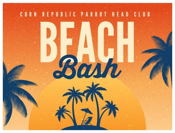 More Info for Corn Republic Parrot Head Club Beach Bash