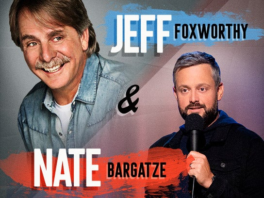 More Info for Jeff Foxworthy and Nate Bargatze