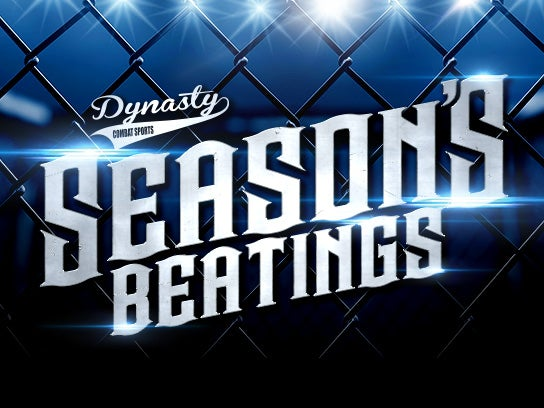 More Info for Dynasty Combat Sports Presents Season's Beatings