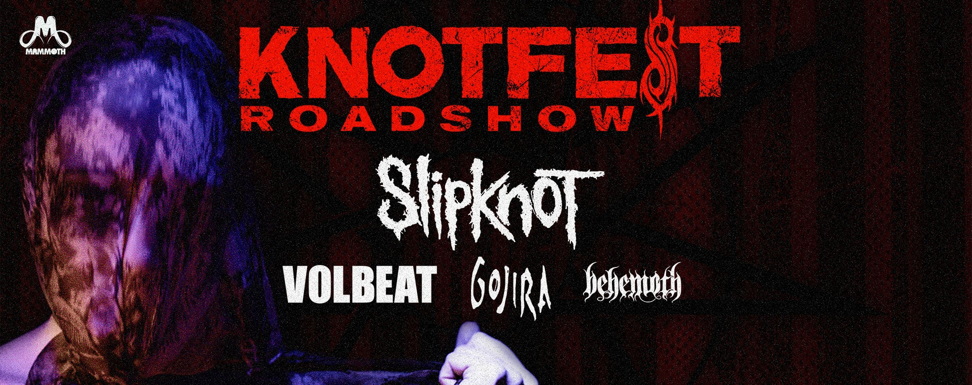 Knotfest Roadshow featuring: Slipknot, Volbeat, Gojira