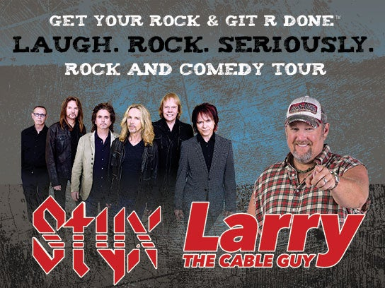 More Info for STYX and Larry The Cable Guy